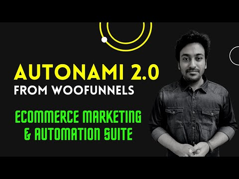 WooFunnels Autonami - All-in-One eCommerce Marketing & Automation Suite (Part 2)